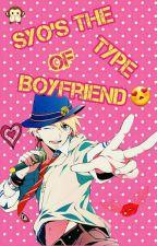 Syo's The Type Of Boyfriend {Book 4} by IDKEtsuko