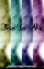This Is Me by DanandPhilarebae40_