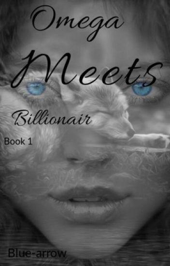 Omega meets billionaire:book 1 (under editing)