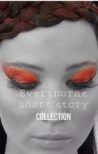 Everthorne - short story collection by makayla13jennifer