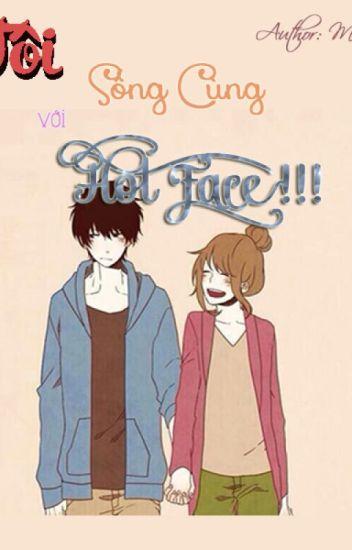 [DROP]Tôi Sống Cùng Với Hot Face!!! (Sẽ Yêu?)
