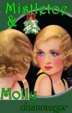 Mistletoe & Molly - @Short Story by sloanranger