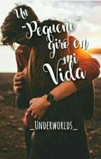 """Un """"pequeño"""" giro en mi Vida by _Underworlds_"""