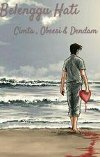 Belenggu Hati (Cinta, Obsesi, dan Dendam) by Conpana