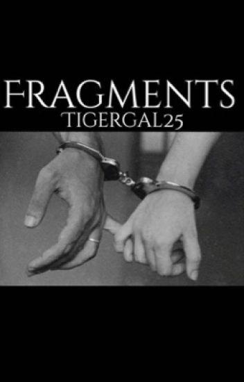 Fragments (ON HIATUS)