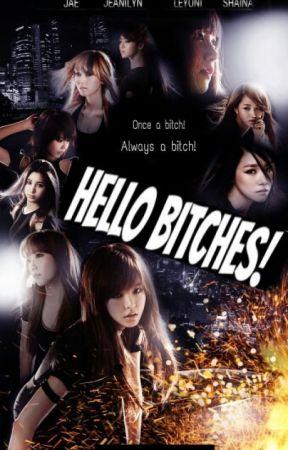Hello Bitches! by ukissmeproud08