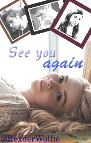 See you again - Maya Hart [a.u]