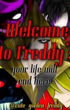 Welcome to Freddy's by MiniEyelessJack