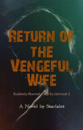Return Of The Vengeful Wife