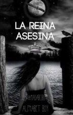La Reina Asesina by MadABCboy