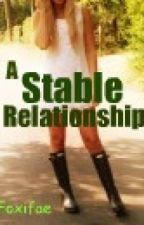A Stable Relationship ( A Short Story) by foxifae