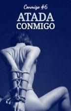 Atada conmigo [Conmigo #6] by Nati_013