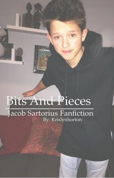 Bits and pieces  //  Jacob Sartorius Fanfic