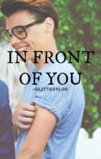 in front of you / larcel os by -glitterylou