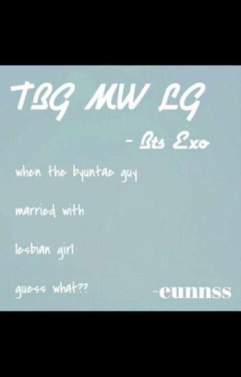 [OG] THE BYUNTAE GUY MARRIED WITH LESBIAN GIRL -BTS/EXO-