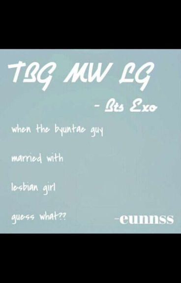 THE BYUNTAE GUY MARRIED WITH LESBIAN GIRL -BTS/EXO-