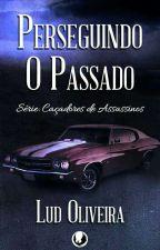 Perseguindo O Passado by OliveiraServoBookS