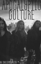 Apocalyptic Culture (Camren/Norminah) by IdyllicMentality