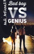 Bad Boy Vs Genius by Andi_arfiana27