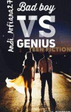 Bad Boy Vs Genius by Andi_arfiana27