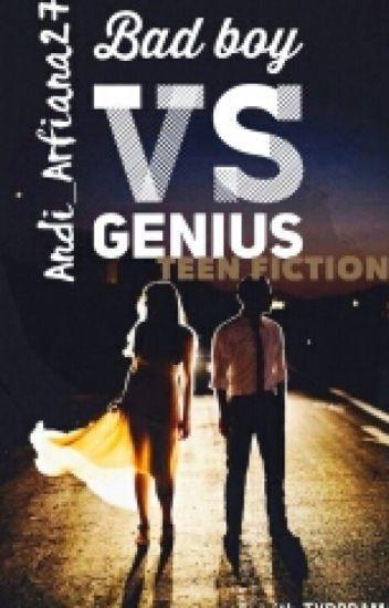 Bad Boy Vs Genius