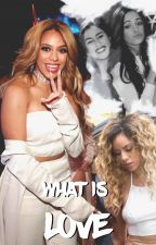 What Is Love¿ ➵ Dinah Jane/You by me-uglypretty