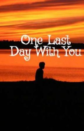 One Last Day With You by taoscake