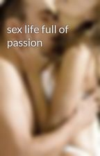 sex life full of passion by Hazelbwearr