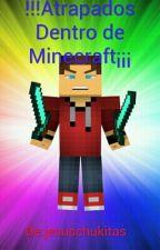 !!!Atrapados Dentro En Minecraft¡¡¡ by jesuschukitas