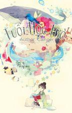 [ Fanfiction 12 chòm sao - Longfic ] Tuổi học trò by YuriNguyn