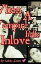When a vampire falls inlove by LaSalle_Dasma