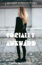 Socially Awkward by nsywnthnia