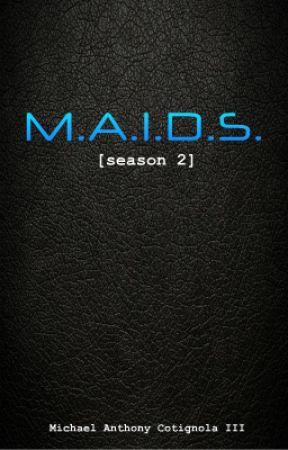 M.A.I.D.S. [season 2] by MACThree