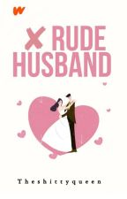 [3] (Not) Rude Husband by Beloved_Bias