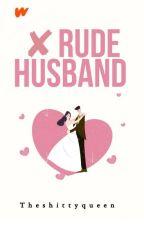 [3] (Not) Rude Husband by Beloved_Bias