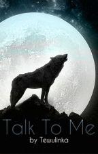 Talk To Me - Crossover TVD/TW (Elena&Derek) /Dokončeno/ by Tewulinka