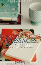 Romantic Stories, Messages & Quotes by charmingbiatch