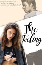 The Feeling - {Justin Bieber} #wattys2016 by Danger-Of-Authority
