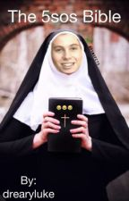 The 5sos Bible by drearyluke