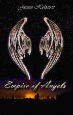 Empire of Angels - Das Schwert des Erzengels (Überarbeitet!!) by MrsHayleeClifford