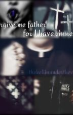 Forgive Me, Father, For I have Sinned (boyxboy) (Kellic) by thekellinunderthevic