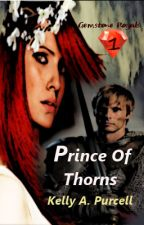 Gemstone Royals 1: Prince of Thorns by KellyPurcell