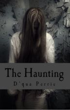 The Haunting by DquaPerrie
