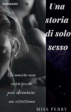 Una Storia Di Solo Sesso by Cindy_196