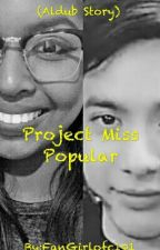 Project Miss Popular by FanGirlofc101