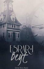 ESRAR-I BEYT (EVİN ESRÂRI) by bulutsukalpler