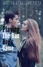 Playing the Bad Boy's game (ON HOLD) by katecakemocka