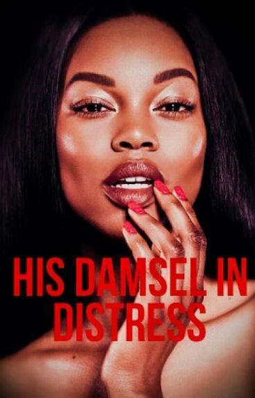 His Damsel In Distress