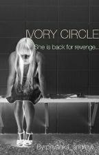 Ivory Circle #wattys2016 by priyanka_andrew