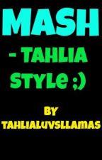 MASH - Tahlia Style ;) by abominablesnowflake